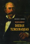 Tigran Tchouhadjian His Life and Work by Nikoghos K. Tahmizian [1999]